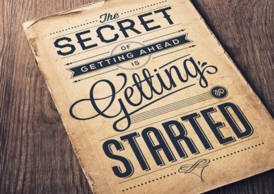 """""""The secret of getting ahead is getting started"""""""